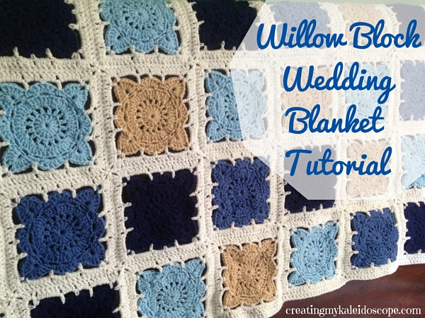 Willow Block Wedding Blanket Creating My Kaleidoscope