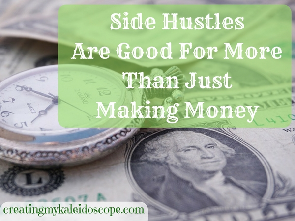 Side Hustles Are Good For More Than Just Making Money