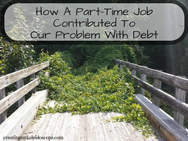 how-a-part-time-job-contributed-to-our-problem-with-debt
