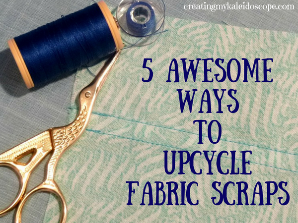 5-awesome-ways-to-upcycle-fabric-scraps