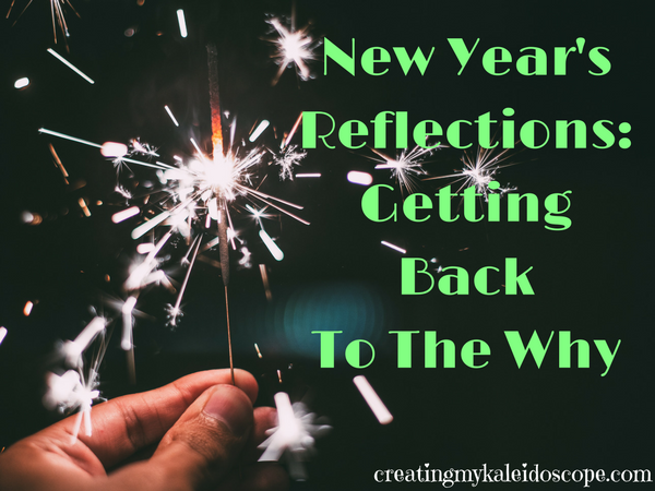 New Year\'s Reflections: Getting Back To The Why - Creating My ...