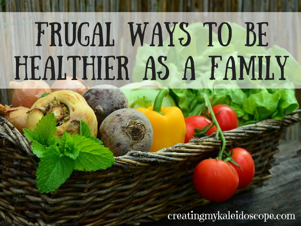 Frugal Ways To Be Healthier As a Family