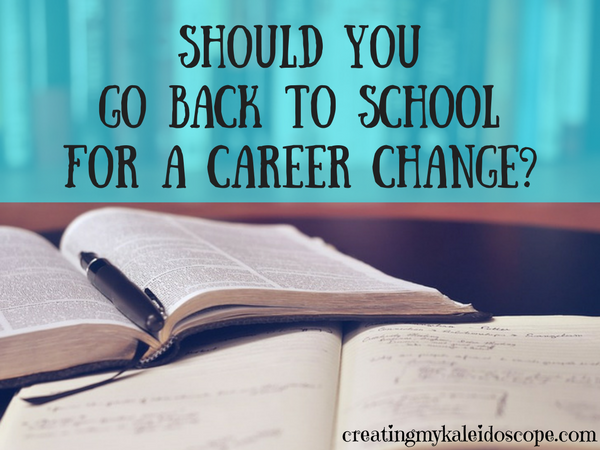 Should You Go Back To School For A Career Change?