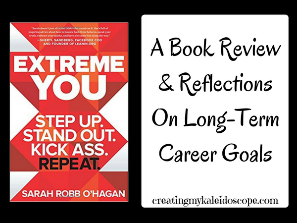 Extreme You: A Book Review And Reflections On Long-Term Career Goals