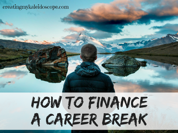How To Finance A Career Break