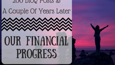 200 Blog Posts & A Couple Of Years Later: Our Financial Progress