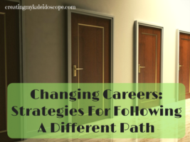 Changing Careers: Strategies For Following A Different Path
