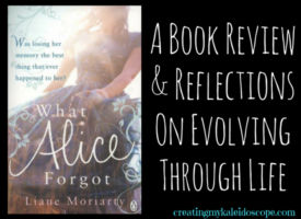 What Alice Forgot: A Book Review & Reflections On Evolving Through Life