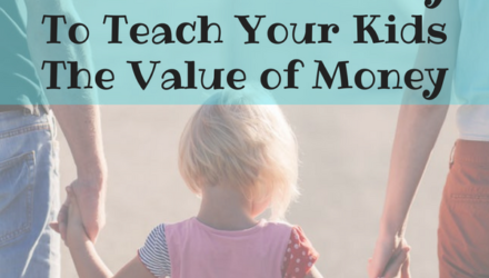 It's Never Too Early To Teach Your Kids The Value of Money