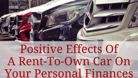 Positive Effects Of A Rent-To-Own Car On Your Personal Finances