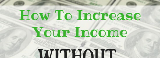 How To Increase Your Income Without A Side Hustle