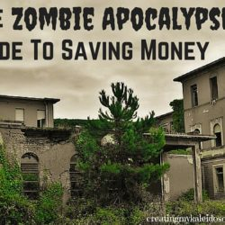 The Zombie Apocalypse Guide To Saving Money